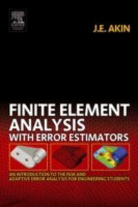 Ebook in inglese Finite Element Analysis with Error Estimators Akin, J. E.