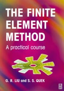 Foto Cover di Finite Element Method, Ebook inglese di G.R. Liu,S. S. Quek, edito da Elsevier Science
