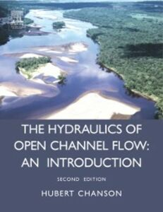Ebook in inglese Hydraulics of Open Channel Flow Chanson, Hubert