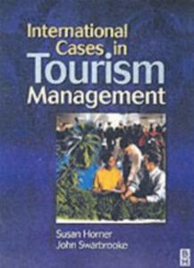 Ebook in inglese International Cases in Tourism Management Horner, Susan , Swarbrooke, John