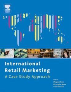 Ebook in inglese International Retail Marketing Birtwistle, Grete , Bruce, Margaret , Moore, Christopher