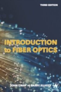 Foto Cover di Introduction to Fiber Optics, Ebook inglese di John Crisp, edito da Elsevier Science