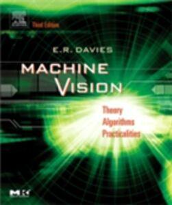 Foto Cover di Machine Vision, Ebook inglese di E. R. Davies, edito da Elsevier Science
