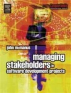 Foto Cover di Managing Stakeholders in Software Development Projects, Ebook inglese di John McManus, edito da Elsevier Science