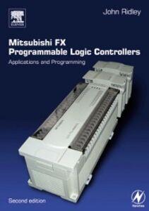 Foto Cover di Mitsubishi FX Programmable Logic Controllers, Ebook inglese di John Ridley, edito da Elsevier Science