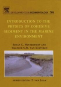 Ebook in inglese Introduction to the Physics of Cohesive Sediment Dynamics in the Marine Environment Kesteren, Walther G.M. van , Winterwerp, Johan C.
