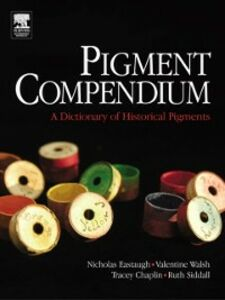 Ebook in inglese Pigment Compendium: A Dictionary of Historical Pigments Chaplin, Tracey , Eastaugh, Nicholas , Siddall, Ruth , Walsh, Valentine
