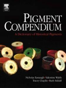 Foto Cover di Pigment Compendium: A Dictionary of Historical Pigments, Ebook inglese di AA.VV edito da Elsevier Science