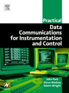 Ebook in inglese Practical Data Communications for Instrumentation and Control Mackay, Steve , Park, John , Wright, Edwin