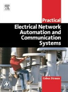 Foto Cover di Practical Electrical Network Automation and Communication Systems, Ebook inglese di Cobus Strauss, edito da Elsevier Science