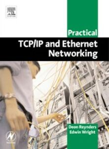 Ebook in inglese Practical TCP/IP and Ethernet Networking for Industry Reynders, Deon , Wright, Edwin