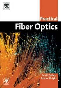 Ebook in inglese Practical Fiber Optics Bailey, David , Wright, Edwin