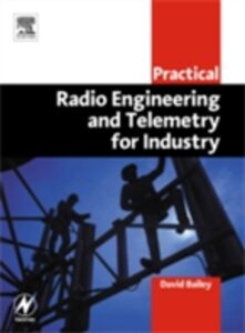 Foto Cover di Practical Radio Engineering and Telemetry for Industry, Ebook inglese di David Bailey, edito da Elsevier Science