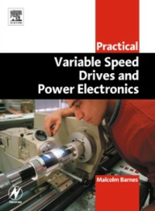 Ebook in inglese Practical Variable Speed Drives and Power Electronics Barnes, Malcolm