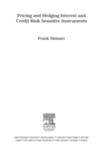 Ebook in inglese Pricing and Hedging Interest and Credit Risk Sensitive Instruments Skinner, Frank
