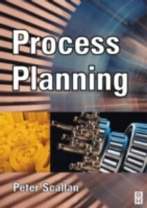 Foto Cover di Process Planning, Ebook inglese di Peter Scallan, edito da Elsevier Science
