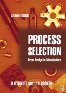 Foto Cover di Process Selection, Ebook inglese di J. D. Booker,K. G. Swift, edito da Elsevier Science