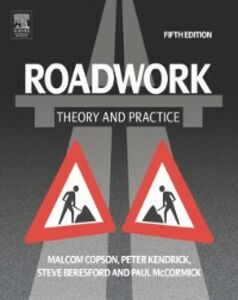 Ebook in inglese Roadwork: Theory and Practice Beresford, Steve , Copson, Malcolm , Kendrick, Peter , McCormick, Paul