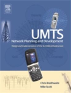 Ebook in inglese UMTS Network Planning and Development Braithwaite, Chris , Scott, Mike