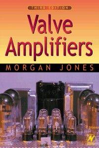 Foto Cover di Valve Amplifiers, Ebook inglese di Morgan Jones, edito da Elsevier Science