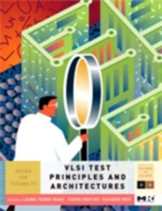 Ebook in inglese VLSI Test Principles and Architectures Wang, Laung-Terng , Wen, Xiaoqing , Wu, Cheng-Wen