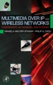 Multimedia over IP and Wireless Networks