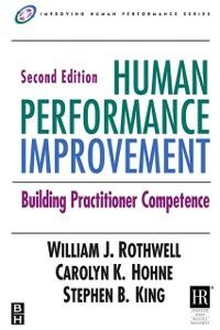 Ebook in inglese Human Performance Improvement Hohne, Carolyn K. , King, Stephen B. , Rothwell, William J.