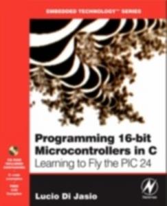 Ebook in inglese Programming 16-Bit PIC Microcontrollers in C Jasio, Lucio Di