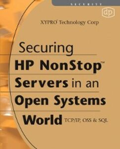 Foto Cover di Securing HP NonStop Servers in an Open Systems World, Ebook inglese di XYPRO Technology Corp, edito da Elsevier Science