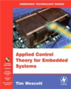 Foto Cover di Applied Control Theory for Embedded Systems, Ebook inglese di Tim Wescott, edito da Elsevier Science