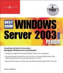 Ebook in inglese Best Damn Windows Server 2003 Book Period Shinder, Debra Littlejohn , Shinder, Thomas W