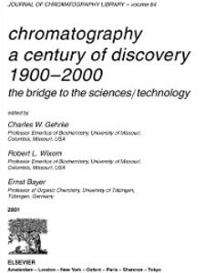 Ebook in inglese CHROMATOGRAPHY-A CENTURY OF DISCOVERY 1900-2000.THE BRIDGE TO THE SCIENCES/TECHNOLOGYJOURNAL OF CHROMATOGRAPHY LIBRARY VOLUME 64 (JCL) Unknown, Author