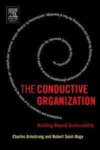 Foto Cover di Conductive Organization, Ebook inglese di Charles Armstrong,Hubert Saint-Onge, edito da Elsevier Science