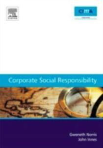 Foto Cover di Corporate Social Responsibility, Ebook inglese di John Innes,Gweneth Norris, edito da Elsevier Science