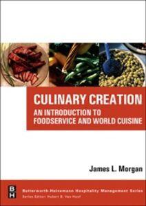 Foto Cover di Culinary Creation, Ebook inglese di James L. Morgan, edito da Elsevier Science