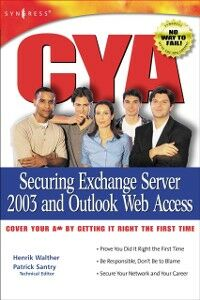 Ebook in inglese CYA Securing Exchange Server 2003 Fugatt, Mark , Santry, Pattrick , Walther, Henrik