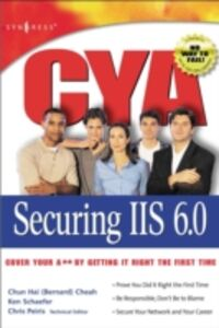 Ebook in inglese CYA Securing IIS 6.0 Peiris, Chris , Schaefer, Ken