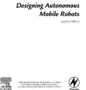Foto Cover di Designing Autonomous Mobile Robots, Ebook inglese di John M. Holland, edito da Elsevier Science