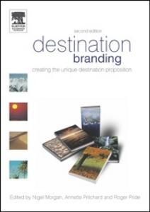 Ebook in inglese Destination Branding Morgan, Nigel , Pride, Roger , Pritchard, Annette