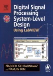 Ebook in inglese Digital Signal Processing System-Level Design Using LabVIEW Kehtarnavaz, Nasser , Kim, Namjin