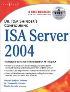 Ebook in inglese Dr. Tom Shinder's Configuring ISA Server 2004 Shinder, Debra Littlejohn , Shinder, Thomas W