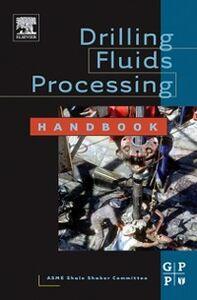 Ebook in inglese Drilling Fluids Processing Handbook Committee, ASME Shale Shaker