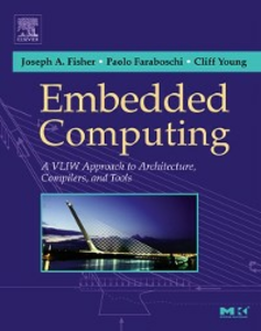Ebook in inglese Embedded Computing Faraboschi, Paolo , Fisher, Joseph A. , Young, Cliff