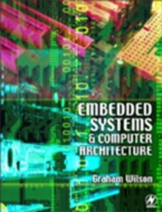 Ebook in inglese Embedded Systems and Computer Architecture Wilson, Graham R