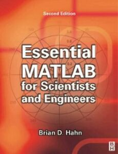 Foto Cover di Essential MATLAB for Scientists and Engineers, Ebook inglese di Brian Hahn,Daniel T. Valentine, edito da Elsevier Science