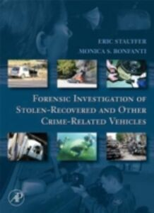 Ebook in inglese Forensic Investigation of Stolen-Recovered and Other Crime-Related Vehicles Bonfanti, Monica , Stauffer, Eric