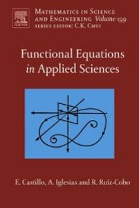 Ebook in inglese Functional Equations in Applied Sciences Castillo, Enrique , Iglesias, Andres , Ruiz-Cobo, Reyes