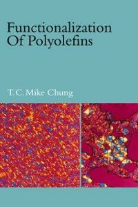 Ebook in inglese Functionalization of Polyolefins Chung, T. C. Mike