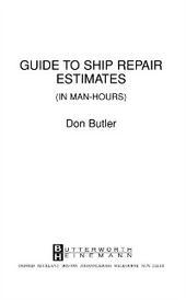 Guide to Ship Repair Estimates in Man Hours