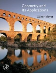 Foto Cover di Geometry and Its Applications, Ebook inglese di Walter A. Meyer, edito da Elsevier Science